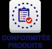 CONFORMITES PRODUITS
